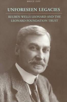 Unforeseen Legacies: Reuben Wells Leonard and the Leonard Foundation Trust - University of Toronto Romance Series (Hardback)