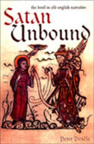Satan Unbound: The Devil in Old English Narrative Literature (Hardback)