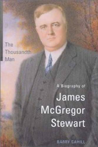 The Thousandth Man: A Biography of James McGregor Stewart - Osgoode Society for Canadian Legal History (Hardback)