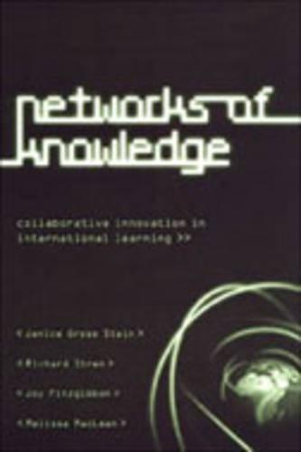 Networks of Knowledge: Collaborative Innovation in International Learning - IPAC Series in Public Management and Governance (Hardback)