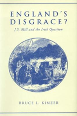 England's Disgrace: J.S. Mill and the Irish Question (Hardback)