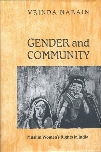 Gender and Community: Muslim Women's Rights in India (Hardback)