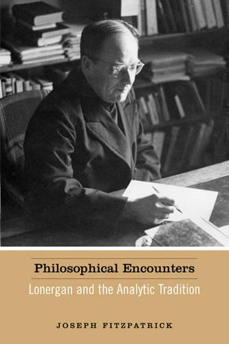 Philosophical Encounters: Lonergan and the Analytic Tradition (Paperback)