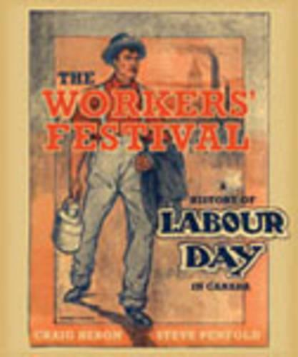 The Workers' Festival: A History of Labour Day in Canada (Paperback)