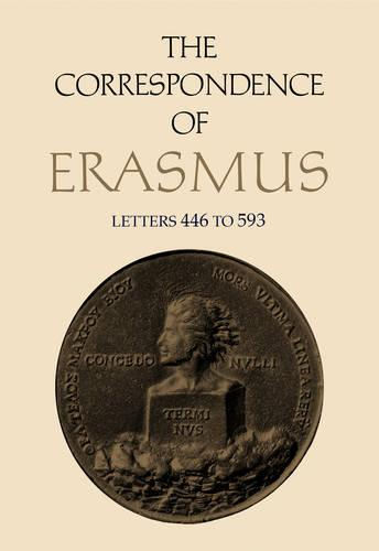 The Correspondence of Erasmus: Letters 446-593 (1516-17) - Collected Works of Erasmus 4 (Hardback)