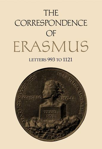 The Correspondence of Erasmus: Letters 993 to 1121 (1519-1520) - Collected Works of Erasmus 7 (Hardback)