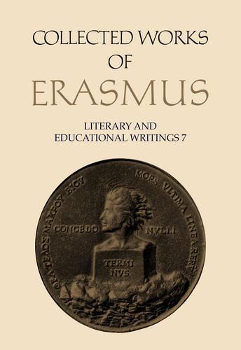 Literary and Educational Writings: Literary and Educational Writings 7 De Virtute / Oratio Funebris / Encomium Medicinae / De Puero / Tyrannicida / Ovid / Prudentis / Galen / Lingua Volume 7 - Collected Works of Erasmus 29 (Hardback)