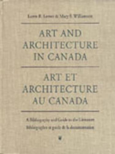 Art and Architecture in Canada: A Bibliography and Guide to the Literature (Hardback)