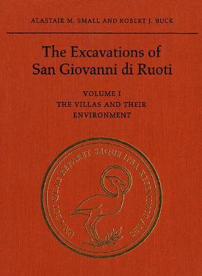 The Excavations of San Giovanni di Ruoti: Volume I: The Villas and their Environment (Hardback)