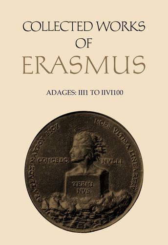 Adages Iii1 to Iivi100: Adages IIi1 to IIvi100 IIi1 to IIvi100 V. 32 - Collected Works of Erasmus 33 (Hardback)