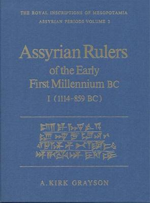 Assyrian Rulers of the Early First Millennium BC II (1114-859 BC) - RIM The Royal Inscriptions of Mesopotamia (Hardback)