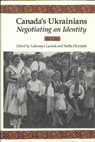 Canada's Ukrainians: Negotiating an Identity - Heritage (Hardback)