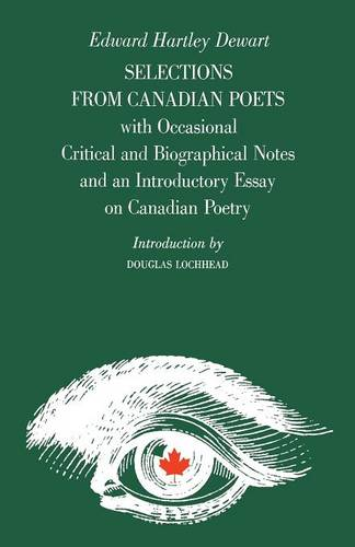 Selections from Canadian Poets: With Occasional Critical and Biographical Notes and an Introductory Essay on Canadian Poetry - Literature of Canada Poetry and Prose in Reprint (Paperback)