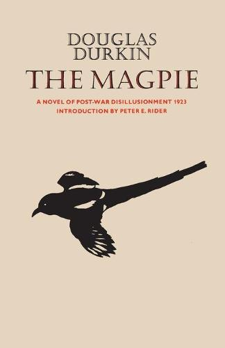 The Magpie: A Novel of Post-War Disillusionment 1923 - Literature of Canada: Poetry and Prose in Reprint 23 (Paperback)