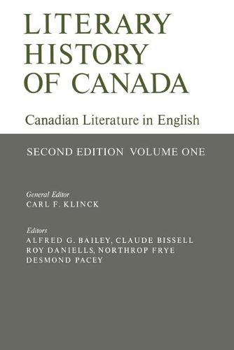 Literary History of Canada: Canadian Literature in English (Second Edition) Volume I (Paperback)