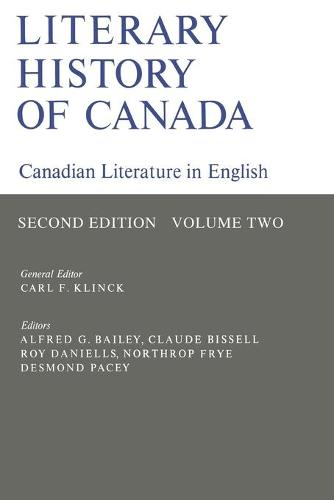 Literary History of Canada: Canadian Literature in English (Second Edition) Volume II (Paperback)