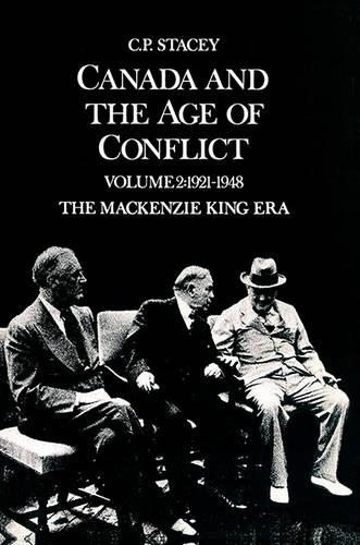 Canada and the Age of Conflict: Volume 2: 1921-1948, The Mackenzie King Era - Heritage (Paperback)