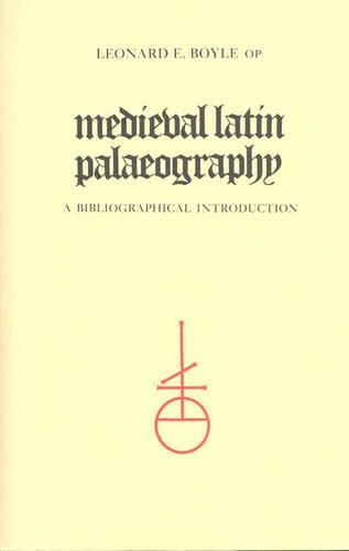 Medieval Latin Palaeography: A Bibliographic Introduction (Paperback)