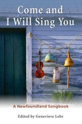 Come and I Will Sing You: A Newfoundland Songbook (Paperback)