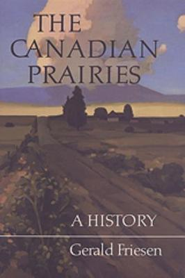 The Canadian Prairies: A History (Paperback)