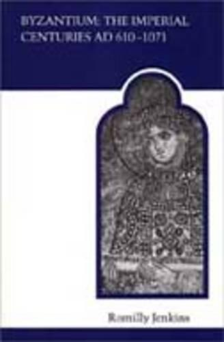 Byzantium: The Imperial Centuries AD 610-1070 - MART: The Medieval Academy Reprints for Teaching 18 (Paperback)