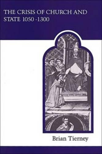 The Crisis of Church and State 1050-1300 - MART: The Medieval Academy Reprints for Teaching 21 (Paperback)