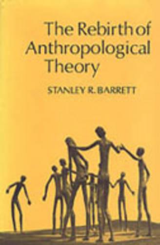 The Rebirth of Anthropological Theory (Paperback)