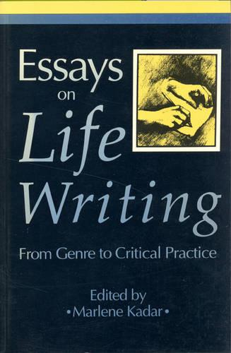 Essays on Life Writing: From Genre to Critical Practice - Theory / Culture (Paperback)