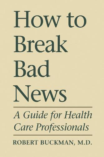 How To Break Bad News: A Guide for Health Care Professionals - Heritage (Paperback)