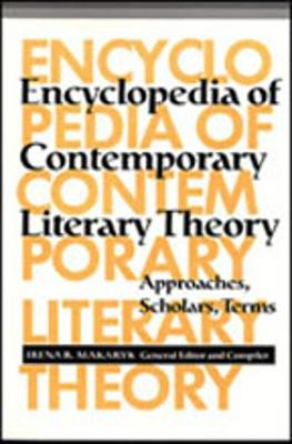 Encyclopedia of Contemporary Literary Theory: Approaches, Scholars, Terms - Theory / Culture (Paperback)