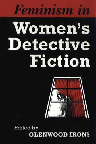 Feminism in Women's Detective Fiction (Paperback)