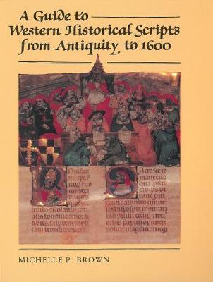 A Guide to Western Historical Scripts from Antiquity to 1600 (Paperback)