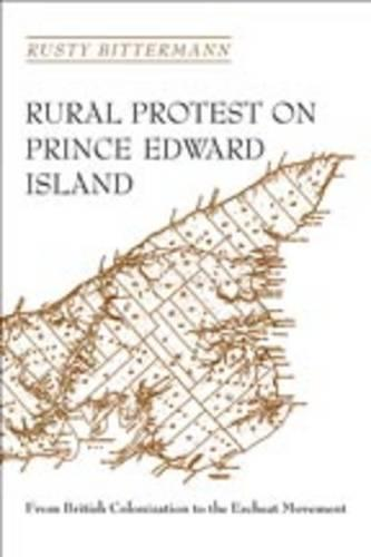Rural Protest on Prince Edward Island: From British Colonization to the Escheat Movement - Heritage (Paperback)