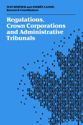 Regulations, Crown Corporations and Administrative Tribunals: Royal Commission - Heritage (Paperback)