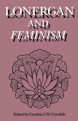 Lonergan and Feminism - Lonergan Studies (Paperback)