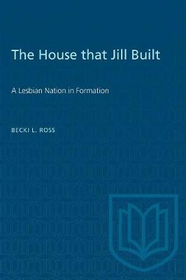 The House That Jill Built: Lesbian Nation in Formation (Paperback)