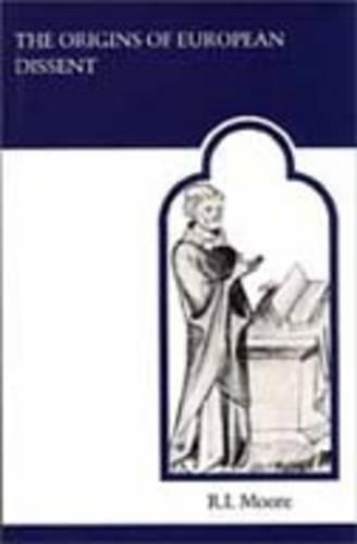 The Origins of European Dissent - MART: The Medieval Academy Reprints for Teaching 30 (Paperback)