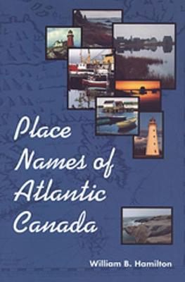 Place Names of Atlantic Canada (Paperback)