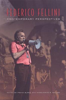 Federico Fellini: Contemporary Perspectives - Toronto Italian Studies (Paperback)