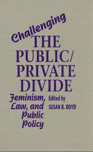 Challenging the Public/Private Divide: Feminism, Law, and Public Policy (Paperback)
