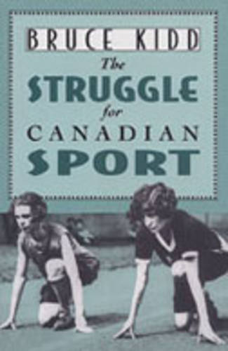 The Struggle for Canadian Sport (Paperback)