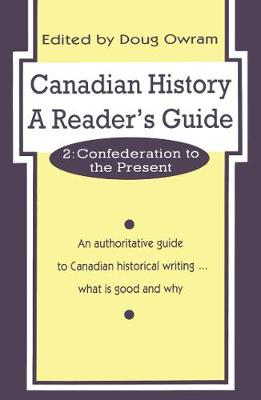 Canadian History: A Reader's Guide: Volume 2: Confederation to the Present (Paperback)