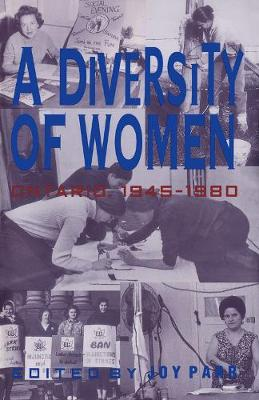 A Diversity of Women: Women in Ontario since 1945 (Paperback)