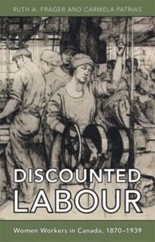 Discounted Labour: Women Workers in Canada, 1870-1939 - Themes in Canadian History (Paperback)