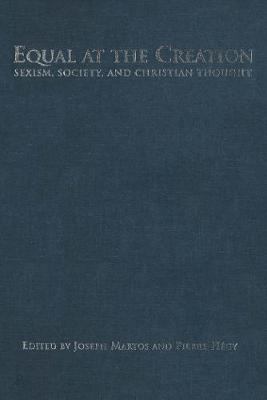 Equal at the Creation: Sexism, Society, and Christian Thought (Paperback)