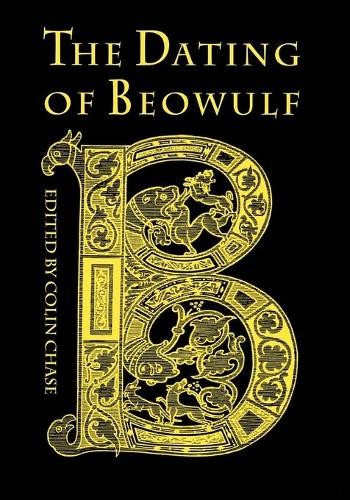 The Dating of Beowulf - Toronto Old English Studies (Paperback)