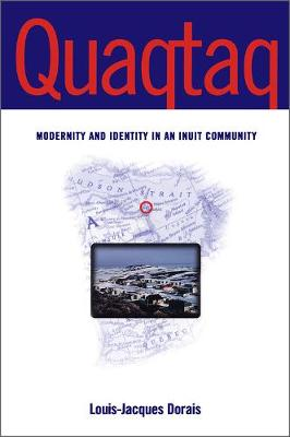 Quaqtaq: Modernity and Identity in an Inuit Community (Paperback)