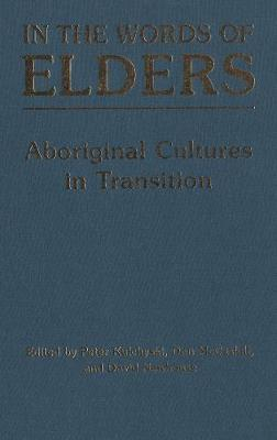 In the Words of Elders: Aboriginal Cultures in Transition (Paperback)