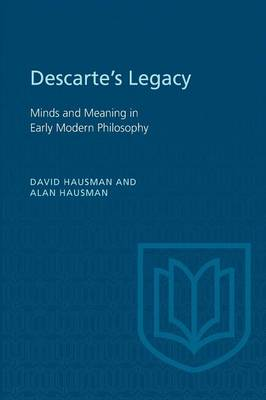 Descartes's Legacy: Mind and Meaning in Early Modern Philosophy (Paperback)