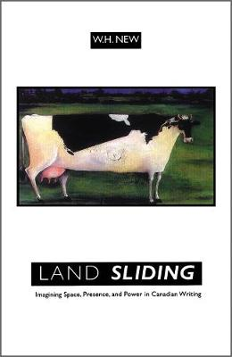 Land Sliding: Imagining Space, Presence, and Power in Canadian Writing (Paperback)